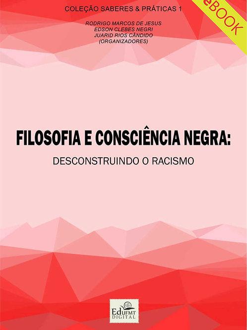 FILOSOFIA E CONSCIÊNCIA NEGRA: DESCONSTRUINDO O RACISMO