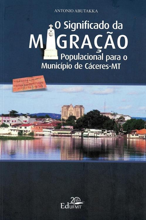 O SIGNIFICADO DA MIGRAÇÃO POPULACIONAL PARA O MUNICÍPIO DE CÁCERES-MT