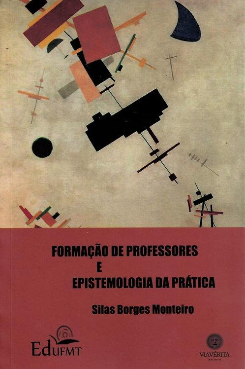 FORMAÇÃO DE PROFESSORES E EPISTEMOLOGIA DA PRÁTICA