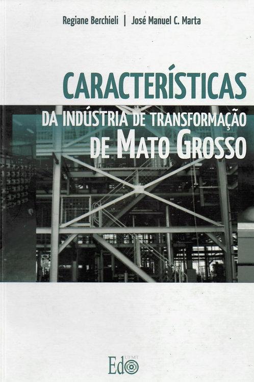 CARACTERÍSTICAS DA INDÚSTRIA DE TRANSFORMAÇÃO DE MATO GROSSO