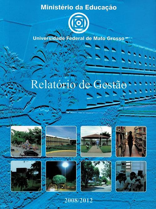 UFMT - RELATÓRIO DE GESTÃO: 2008-2012