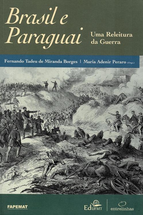 BRASIL E PARAGUAI: UMA RELEITURA DA GUERRA