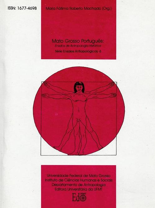 MATO GROSSO PORTUGUÊS: ENSAIOS DE ANTROPOLOGIA HISTÓRICA