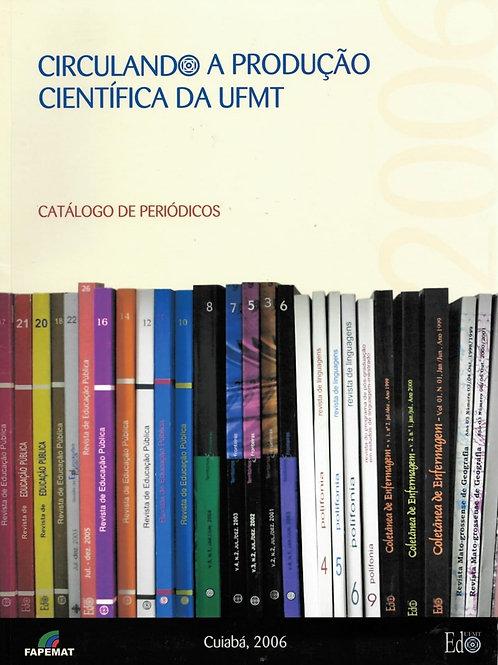CIRCULANDO A PRODUÇÃO CIENTÍFICA DA UFMT: CATÁLOGO DE PERIÓDICOS
