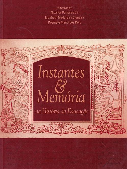 INSTANTES E MEMÓRIAS NA HISTÓRIA DA EDUCAÇÃO