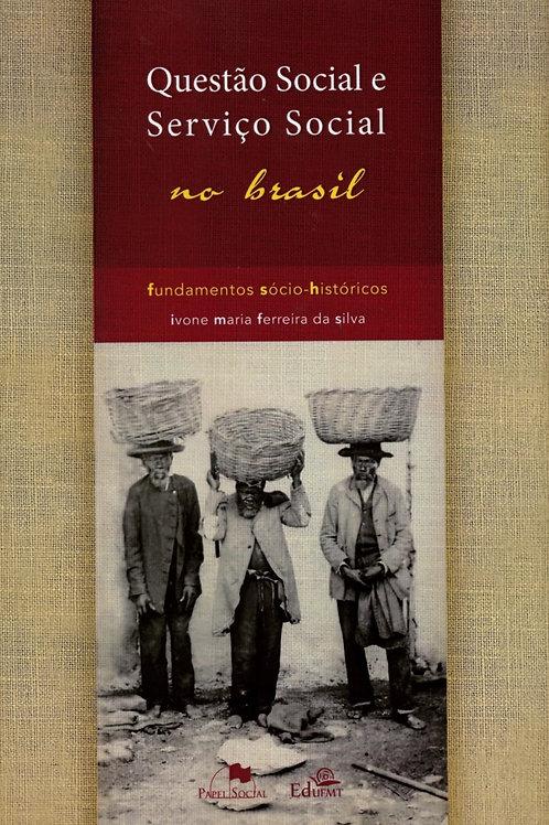 QUESTÃO SOCIAL E SERVIÇO SOCIAL NO BRASIL: FUNDAMENTOS SÓCIO-HISTÓRICOS (2ª ED.)