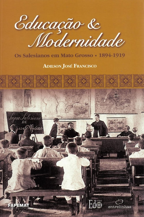 EDUCAÇÃO E MODERNIDADE: OS SALESIANOS EM MATO GROSSO 1894-1919