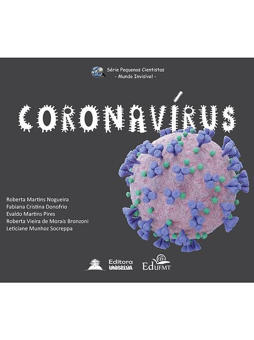 CORONAVÍRUS (SÉRIE PEQUENOS CIENTISTAS - MUNDO INVISÍVEL)
