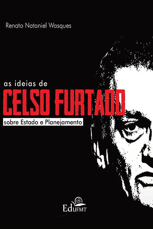 AS IDEIAS DE CELSO FURTADO SOBRE ESTADO E PLANEJAMENTO