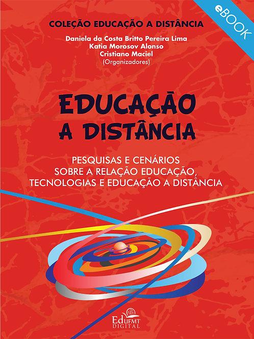 PESQUISAS E CENÁRIOS SOBRE A RELAÇÃO EDUCAÇÃO, TECNOLOGIAS E EDUCAÇÃO A DIST.