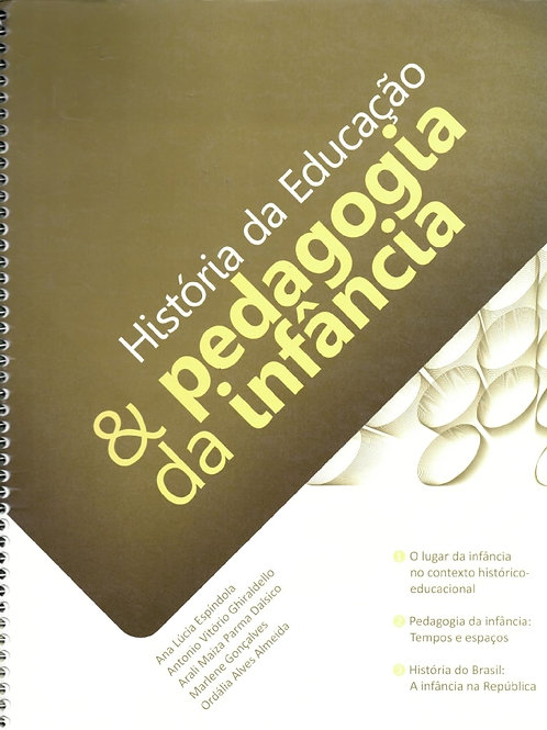 HISTÓRIA DA EDUCAÇÃO E PEDAGOGIA DA INFÂNCIA