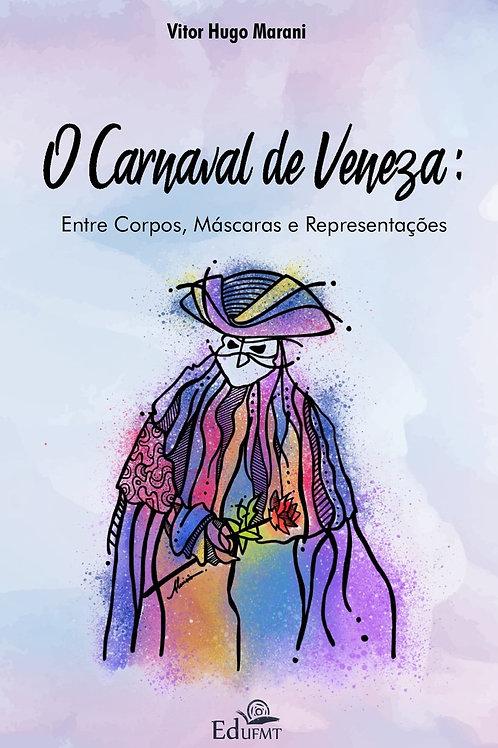 O CARNAVAL DE VENEZA: ENTRE CORPOS, MÁSCARAS E REPRESENTAÇÕES