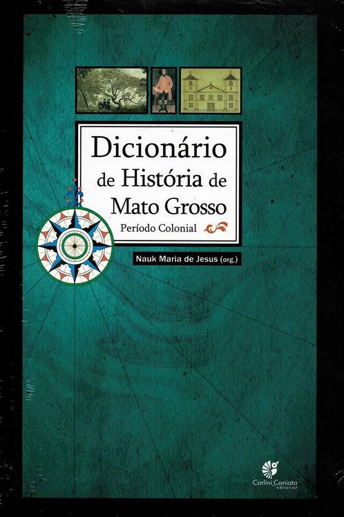DICIONÁRIO DE HISTÓRIA DE MATO GROSSO PERÍODO COLONIAL