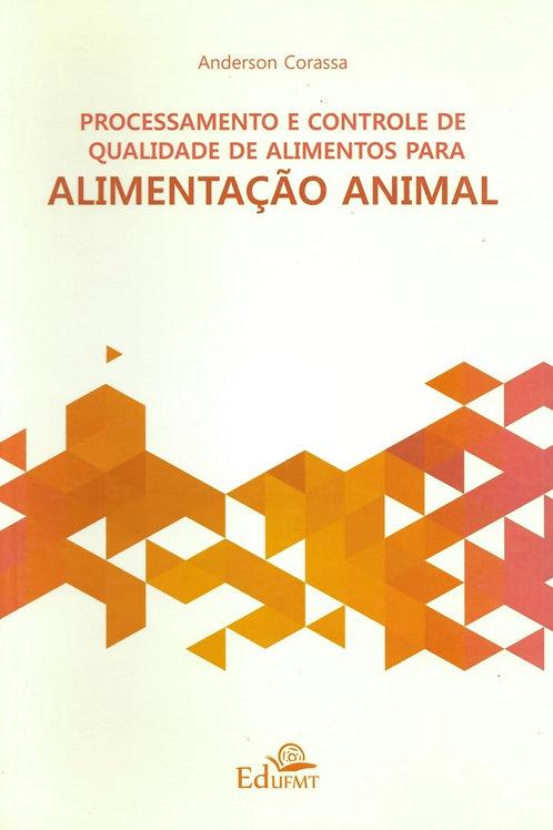 PROCESSAMENTO E CONTROLE DE QUALIDADE DE ALIMENTOS PARA ALIMENTAÇÃO ANIMAL