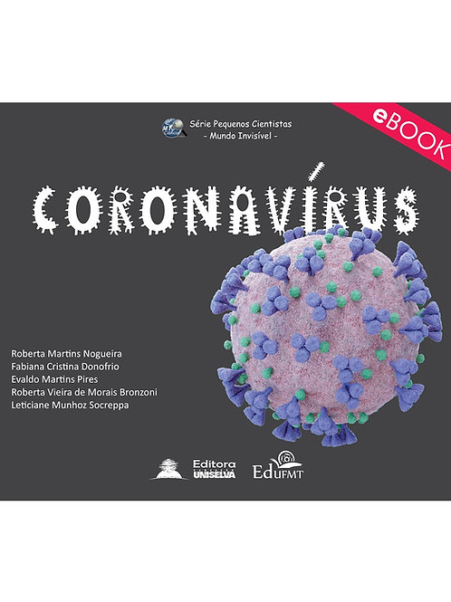 CORONAVÍRUS - SÉRIE PEQUENOS CIENTISTAS