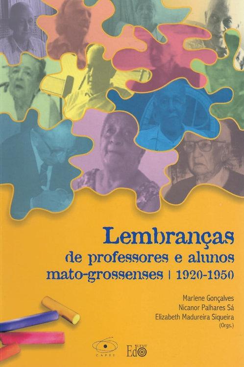 LEMBRANÇAS DE PROFESSORES E ALUNOS MATO GROSSENSES 1920-1950
