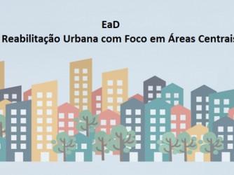 """Curso EaD """"Reabilitação Urbana com Foco em Áreas Centrais"""" é oferecido pelo Portal Capacid"""
