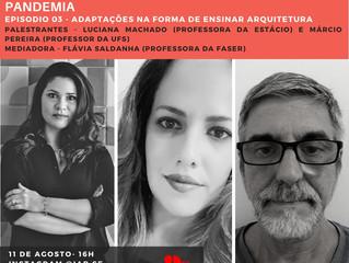 Série de Lives: O ensino da arquitetura em tempos de pandemia Episódio 3