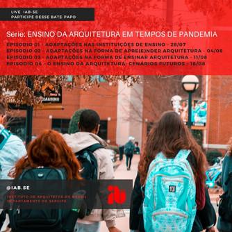 NOVA SÉRIE DE LIVES IAB-SE: Ensino da Arquitetura em Tempos de Pandemia