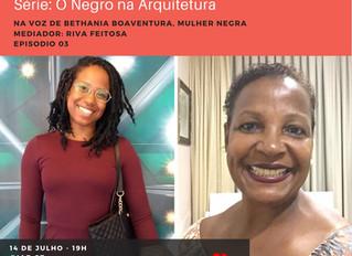 Série de Lives: O Negro na Arquitetura Episódio 3