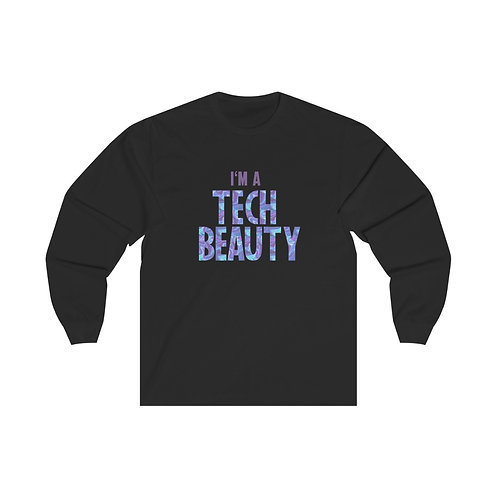 I'm a Tech Beauty Long Sleeve Tee