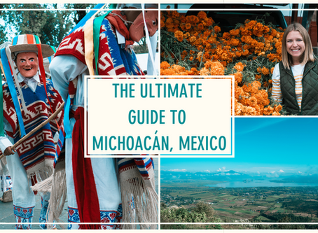 The Ultimate Guide to Michoacán, Mexico