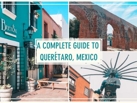 A Complete Guide to Querétaro, Mexico