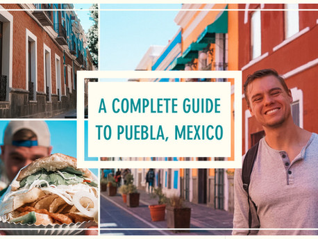 A Complete Guide to Puebla, Mexico
