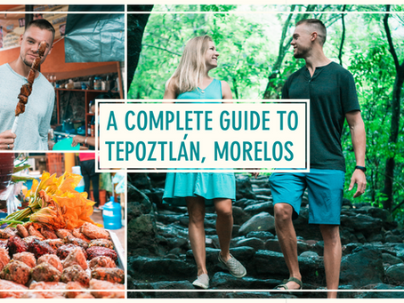 A Complete Guide to Tepoztlán, Morelos