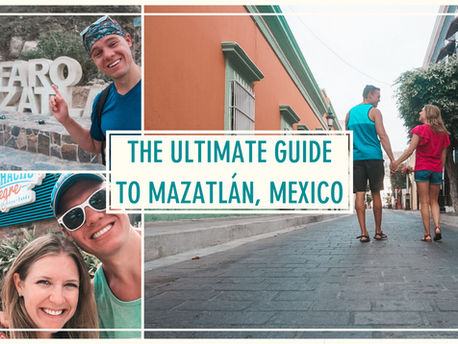 The Ultimate Guide to Mazatlán, Mexico