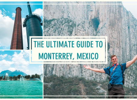 The Ultimate Guide to Monterrey, Mexico