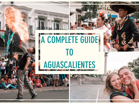A Complete Guide to Aguascalientes