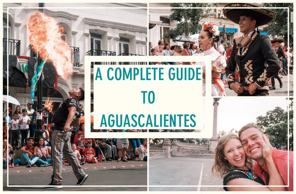 complete guide to aguascalientes