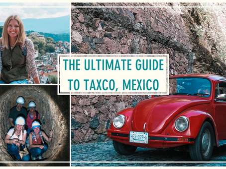 The Ultimate Guide to Taxco, Mexico