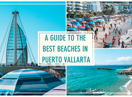 A Complete Guide to the Best Beaches in Puerto Vallarta, Mexico