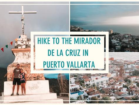 Best Free Things in Puerto Vallarta: Hike to Mirador de La Cruz