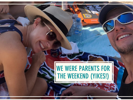 We Were Parents for the Weekend (YIKES!)