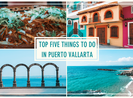Top FIVE Things to Do in Puerto Vallarta, Mexico