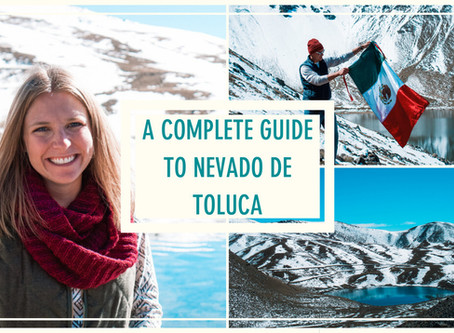 A Complete Guide to Nevado de Toluca