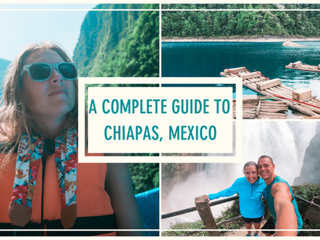 A Complete Guide to Chiapas, Mexico