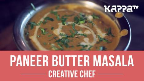 Paneer Butter Masala - Creative Chef -Kappa TV