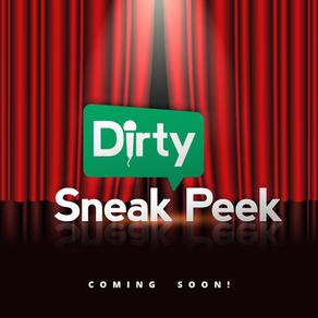 Dirty Sneak Peek