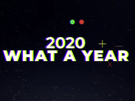 2020, What a year!