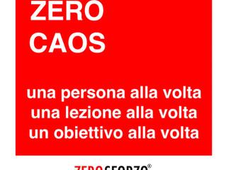 ZERO CAOS-Una persona alla volta, una lezione alla volta, un obiettivo alla volta