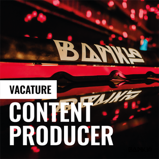 VACATURE CONTENT PRODUCER