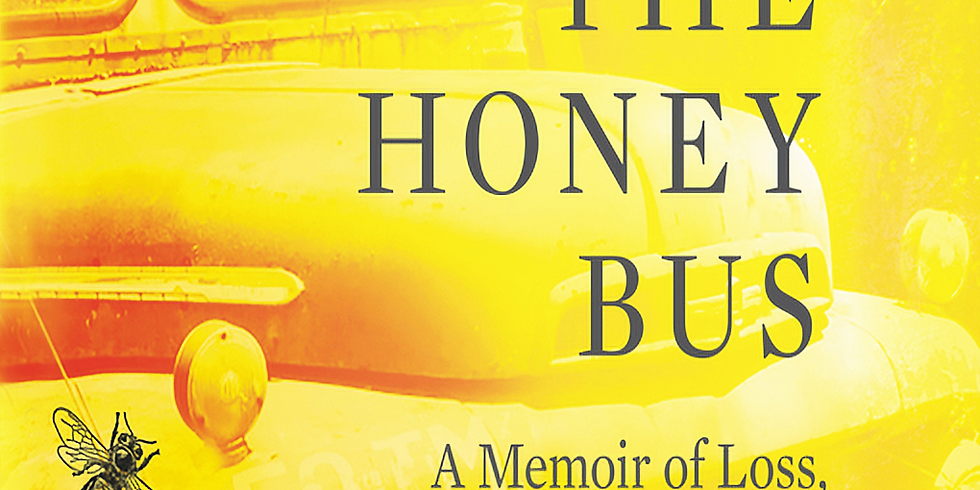 Book Discussion - The Honey Bus: A Memoir of Loss, Courage and a Girl Saved by Bees, by Meredith May