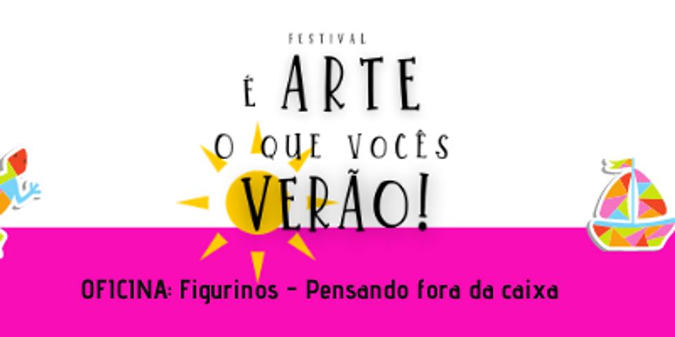 Figurinos - Pensando fora da caixa (Oficina do Festival É arte o que vocês verão!)