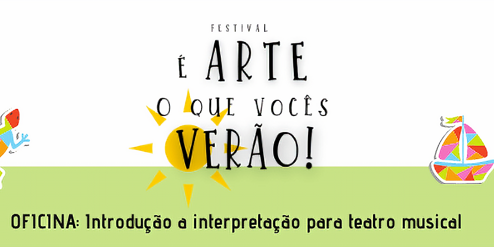 Introdução a interpretação para teatro musical (Oficina do Festival É arte o que vocês verão!)