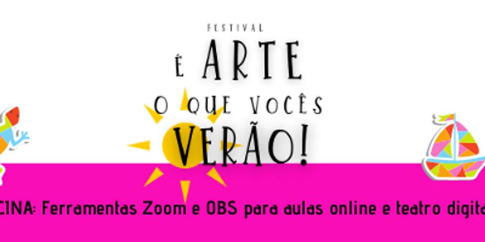 Ferramentas Zoom e OBS para aulas online e teatro digital  (Oficina do Festival É arte o que vocês verão!)