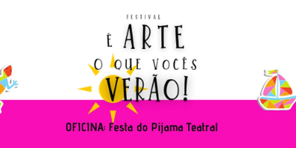 Festa do Pijama Teatral (Oficina do Festival É arte o que vocês verão!)